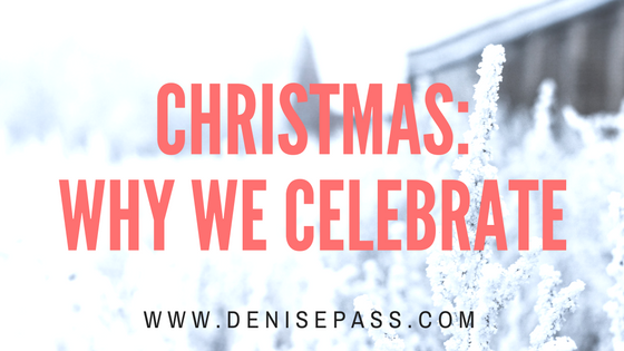 Christmas is Coming: Why We Celebrate