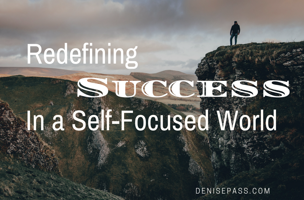 Redefining Success in a Self-Focused World