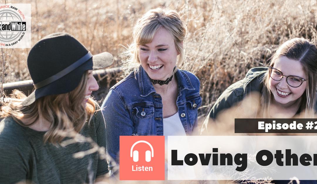 BW Episode#3: Loving Self Biblically