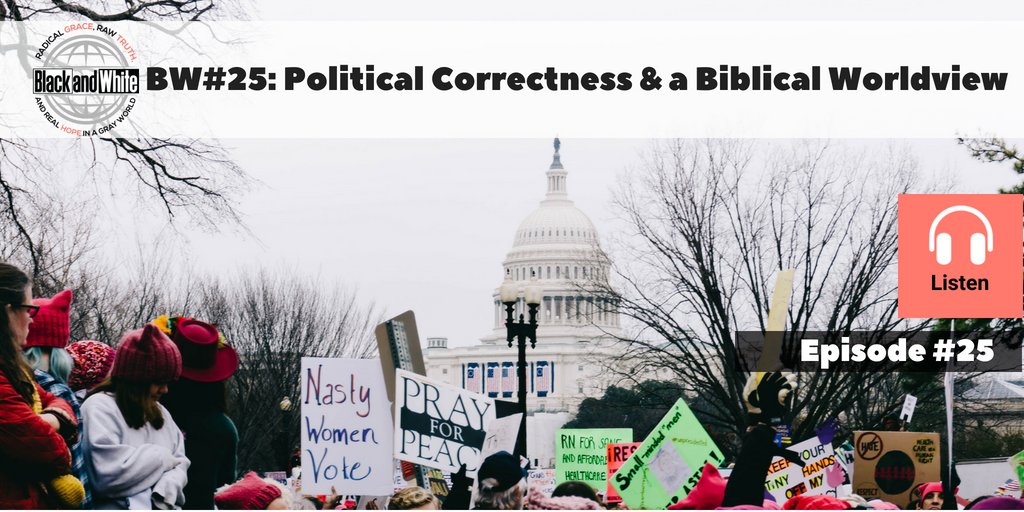 BW#25: Political Correctness and Religious Freedom