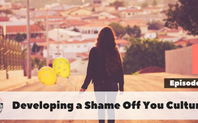 BW#29 – Developing a Shame Off You Culture