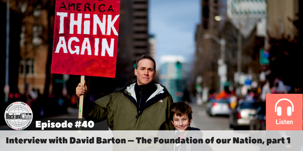 BW#40 David Barton – The Foundation of our Nation, part 1