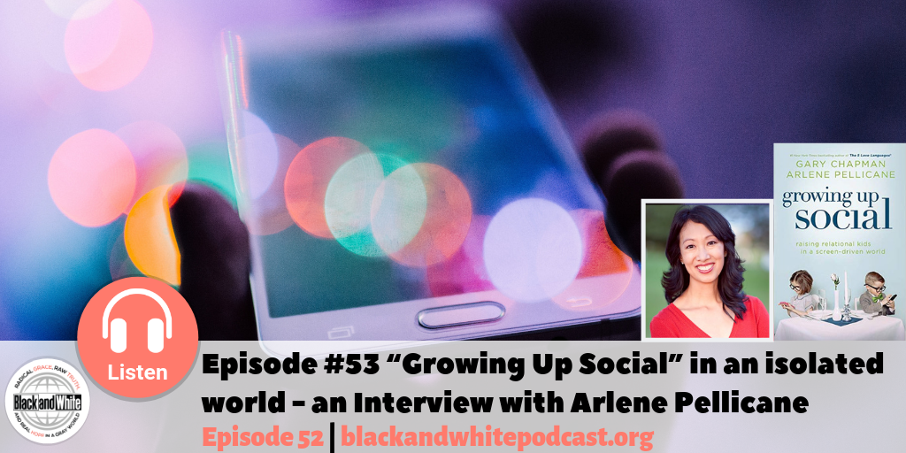 BW#53 Growing Up Social: Raising Relational Kids in a Screen-Driven World