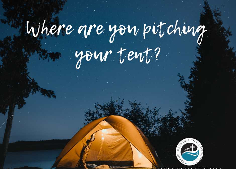 Where are you pitching your tent?