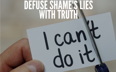 Defuse Shame's Lie with Truth
