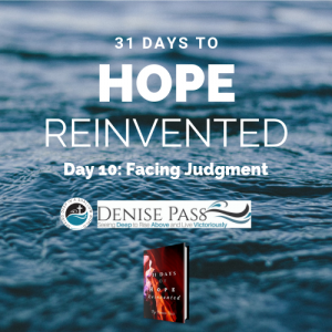 August 9 2017 - Day 10 Hope Reinvented - Facing Judgment