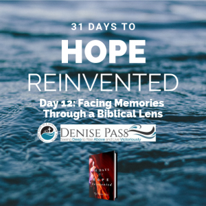Day 12 Hope Reinvented: Facing Memories Through a Biblical Lens