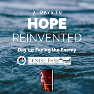 August 30 2017 - Day 13 Hope Reinvented: Facing the Enemy