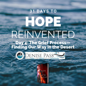 June 21 2017 - Day 4 Hope Reinvented: The Grief Process - Finding Our Way in the Desert