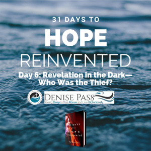 July 12 2017 - Day 6 Hope Reinvented: Revelation in the Dark - Who was the Thief?