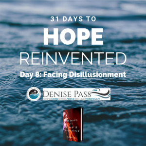 July 26 2017 - Day 8 Hope Reinvented: Facing Disillusionment