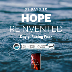 August 2 2017 - Day 9 Hope Reinvented: Facing Fear