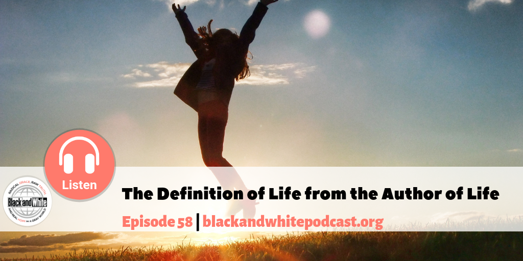 BW#58 The Definition of Life from the Author of Life