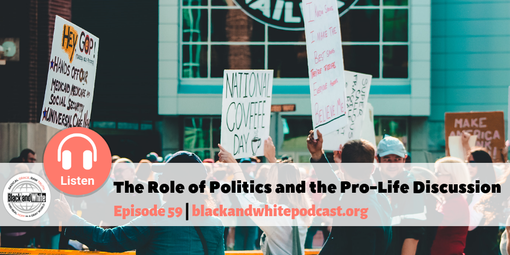 BW#59 – The Role of Politics and the Pro-Life Discussion