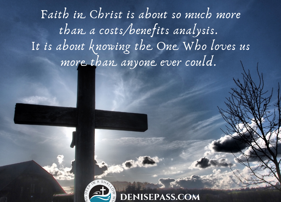 A Cost/Benefit Analysis of Faith in Christ