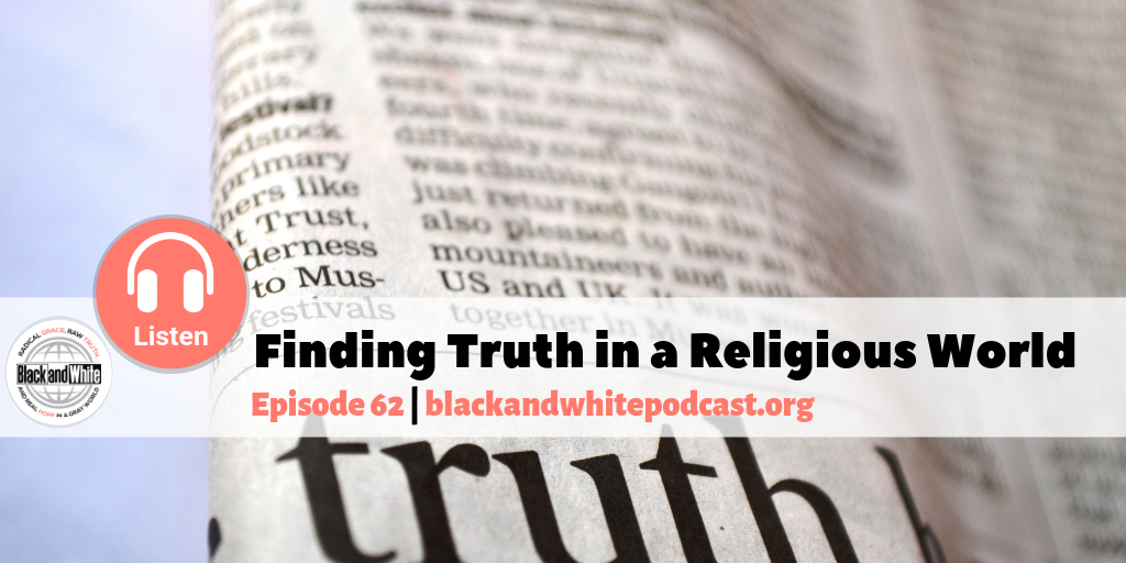 BW#62 Finding Truth in a Religious World