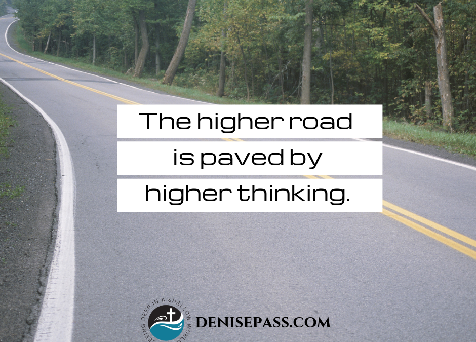 Why We Take the Higher Road