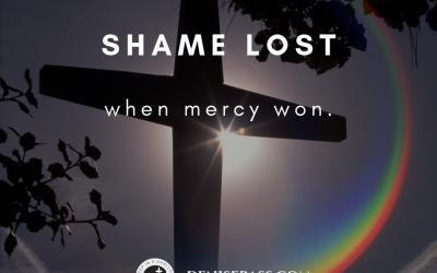 Shame Lost When Mercy Won