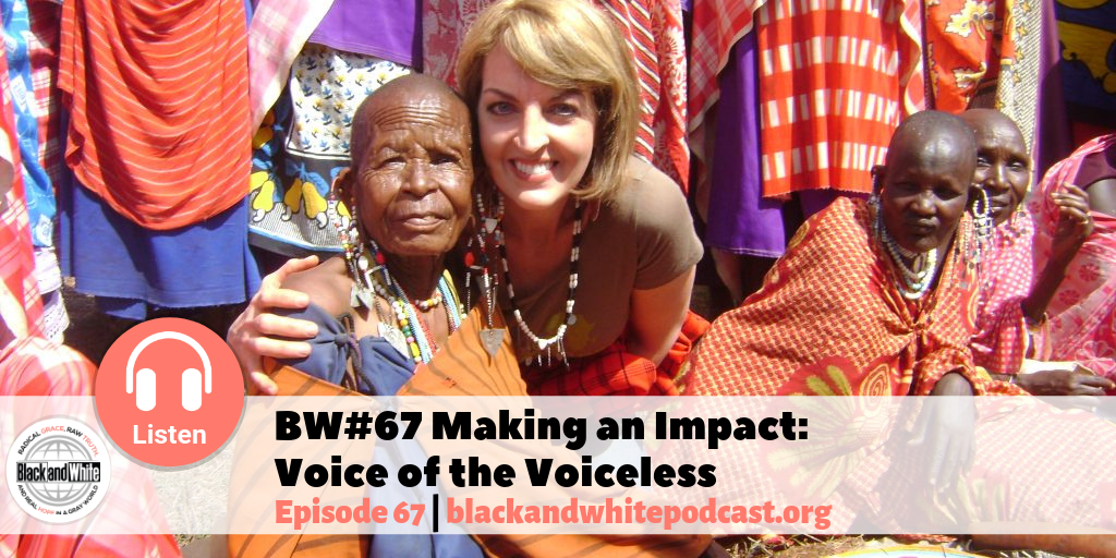 BW#67 Making an Impact: Voice of the Voiceless