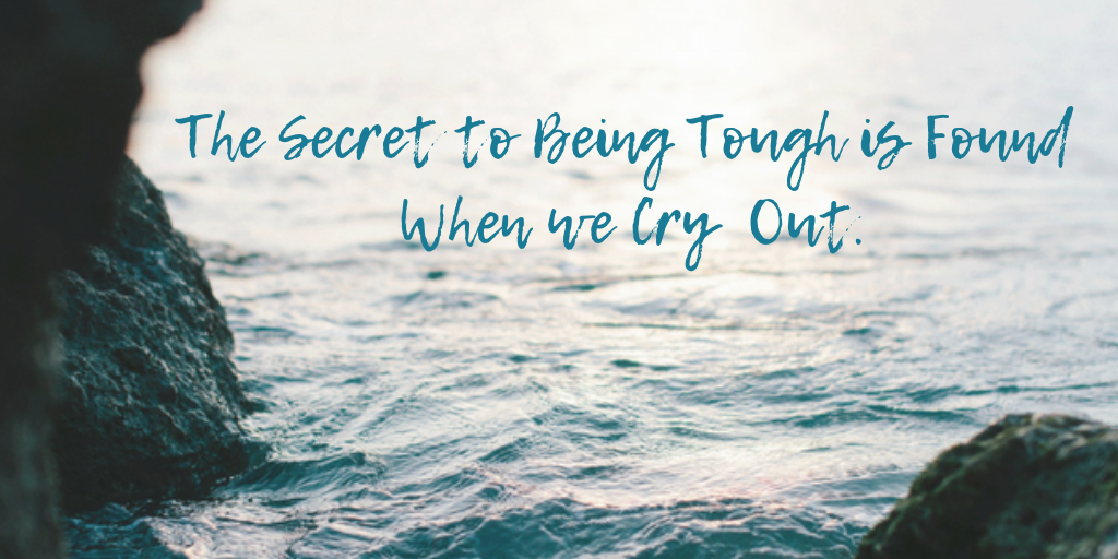 The Secret to Being Tough