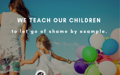 A Momma's Gift to Her Children: Teaching Her Children to Let Go of Shame