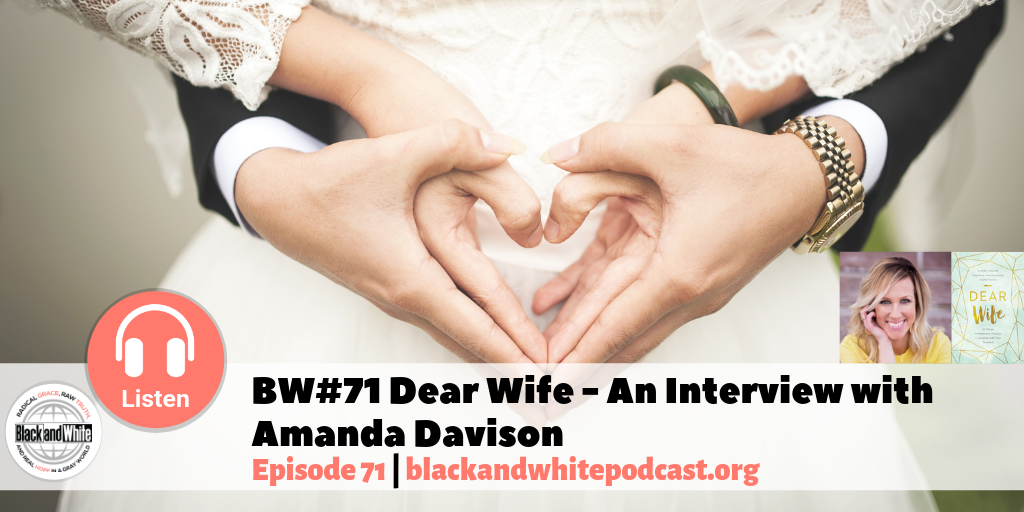 BW#71 Dear Wife – An Interview with Amanda Davison