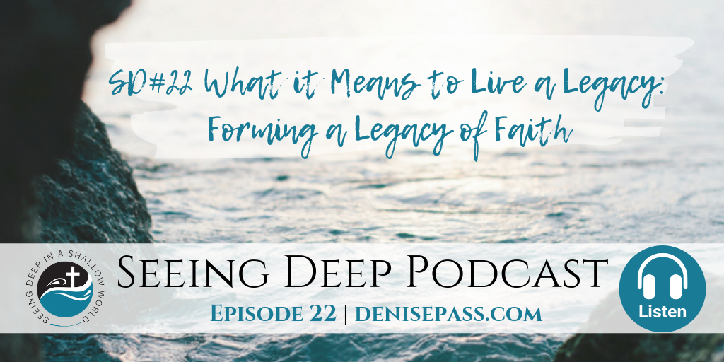 SD#22 What it Means to Live a Legacy: Forming a Legacy of Faith
