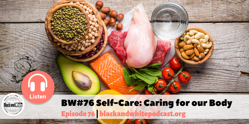 BW#76 Self-Care: Caring for our Body