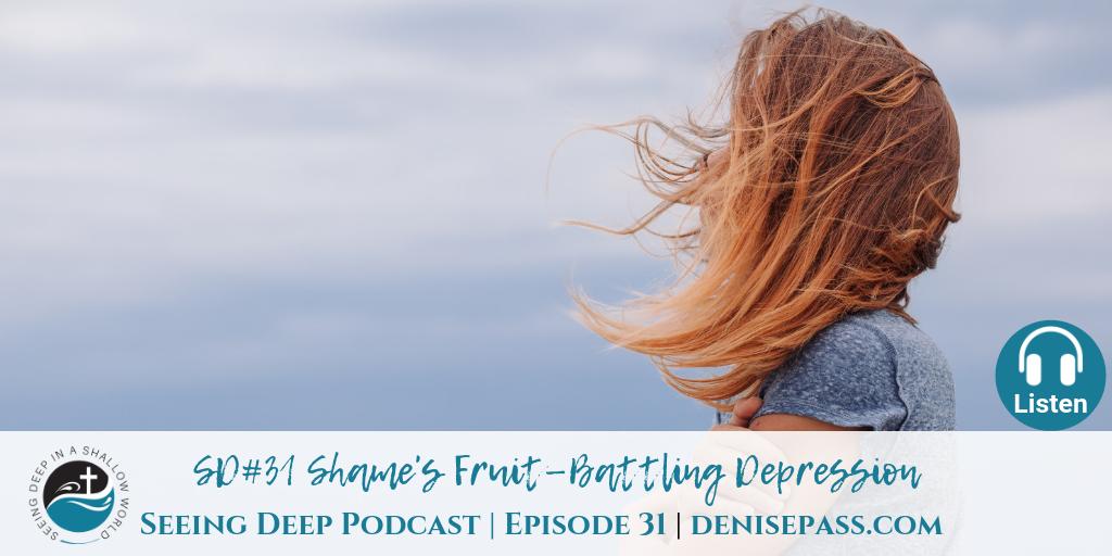SD#31 Shame's Fruit: Battling Depression