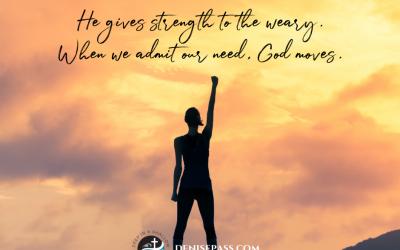 Finding Strength When You Feel Weak