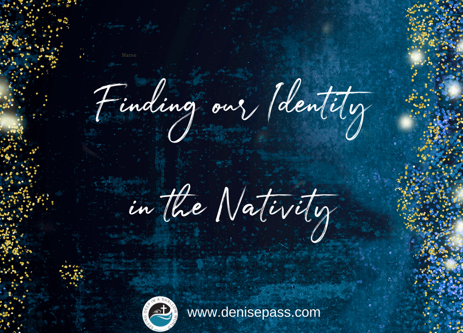 Finding Our Identity in the Nativity