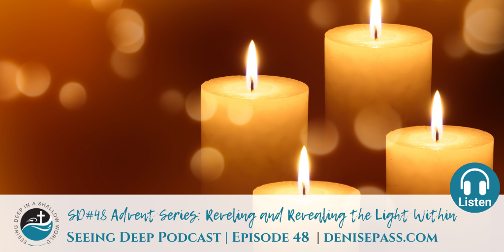 SD#48 Advent Series: Reveling and Revealing the Light Within