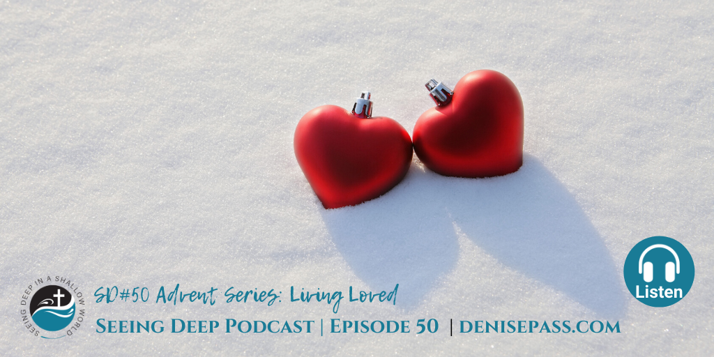 SD#50 Advent Series: Living Loved