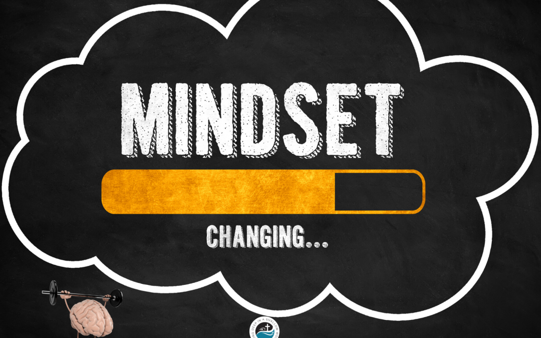 Renewing our Mindset, part 1