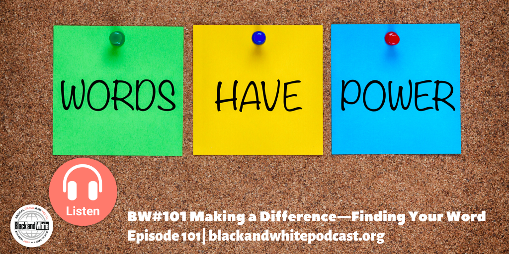 BW#101 Making a Difference—Finding Your Word
