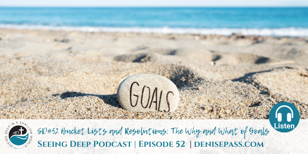 SD#52 Bucket Lists and Resolutions: The What and Why of Goals