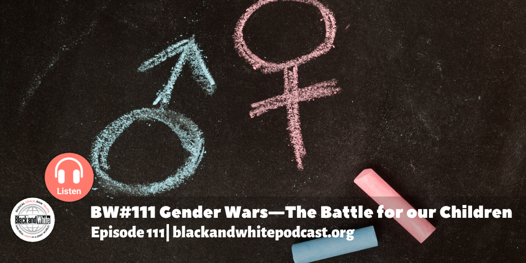 BW#111 Gender Wars—The Battle for our Children