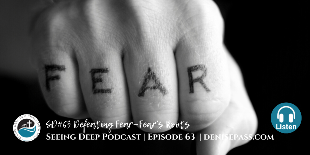 SD#63 Defeating Fear—Fear's Roots