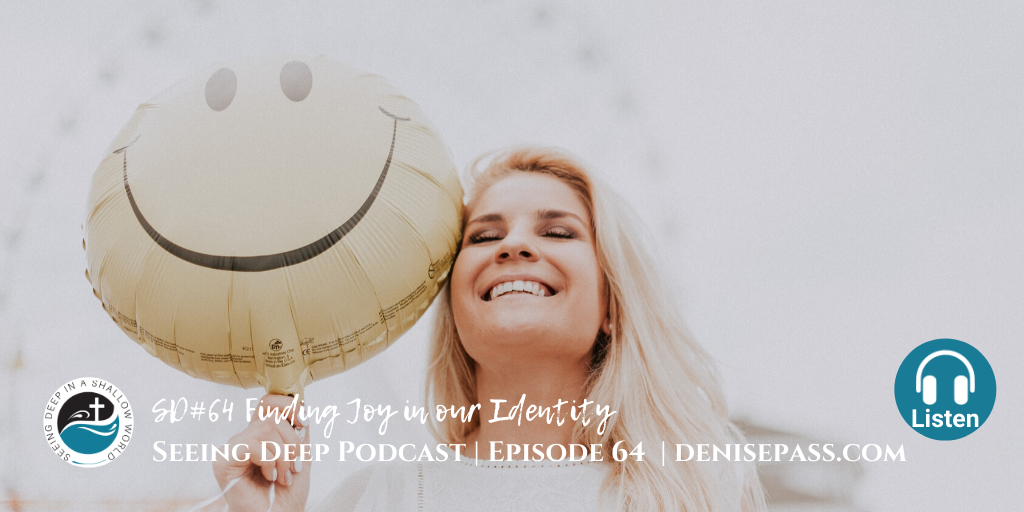 SD#64 Finding Joy in our Identity