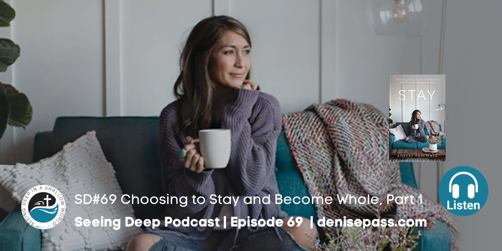 SD#69 Choosing to Stay and Become Whole, Part 1
