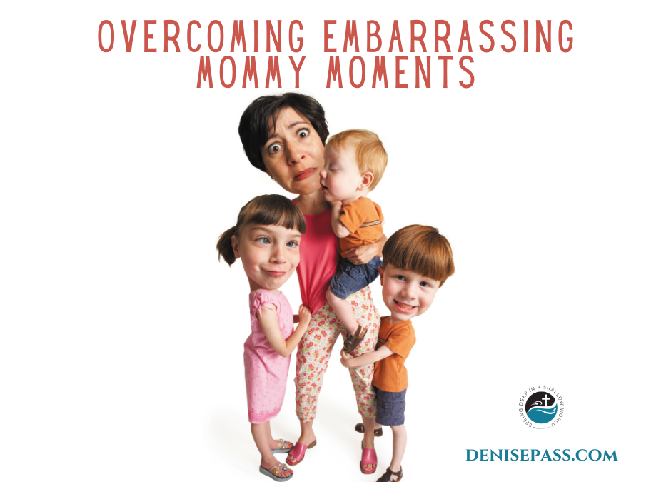 Overcoming Embarrassing Mommy Moments