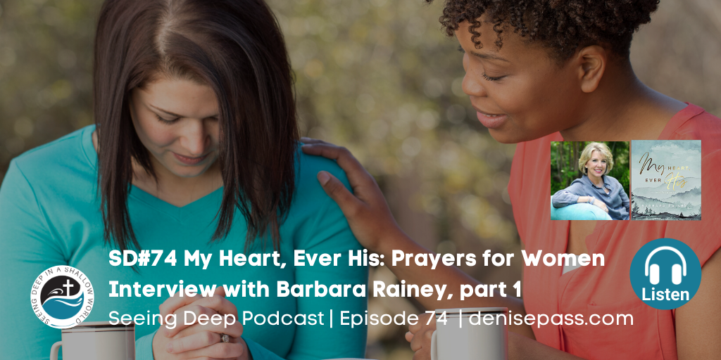 SD#74 My Heart, Ever His: Prayers for Women By Barbara Rainey, part 1