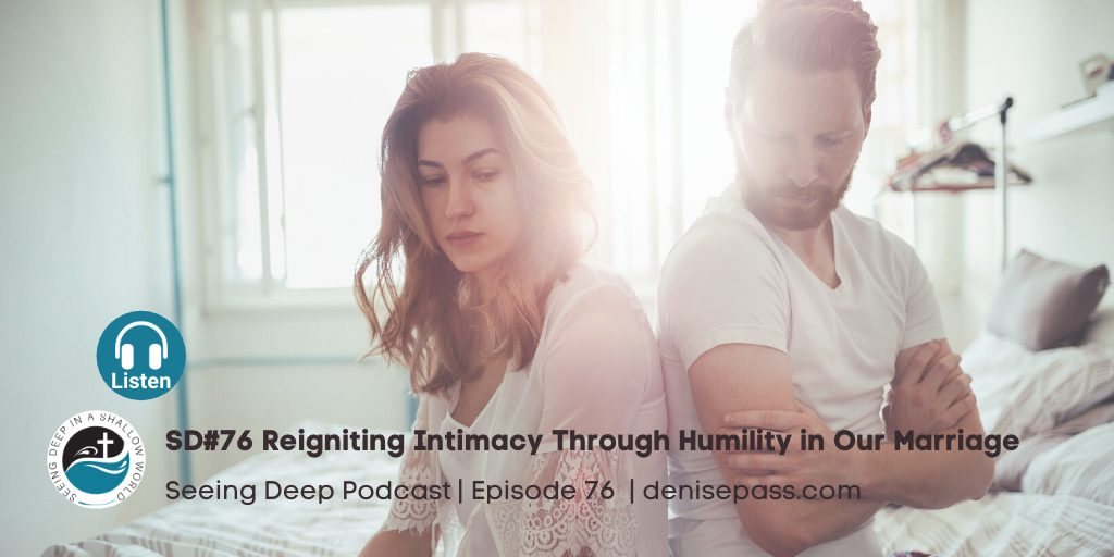 SD#76 Reigniting Intimacy Through Humility