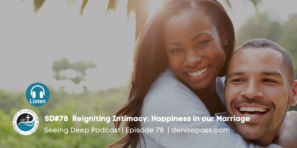 SD#78 Reigniting Intimacy—Happiness in our Marriage