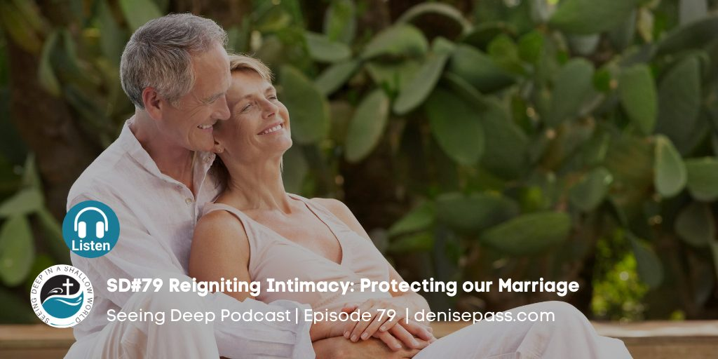 SD#79 Reigniting Intimacy—Protecting our Marriage