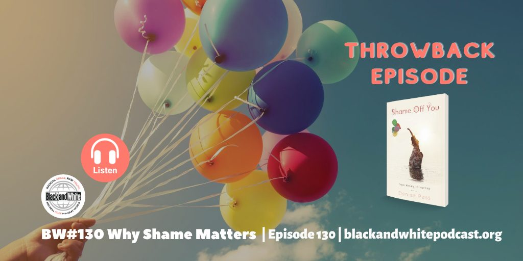 BW130 Throwback Episode – Why Shame Matters Part 1