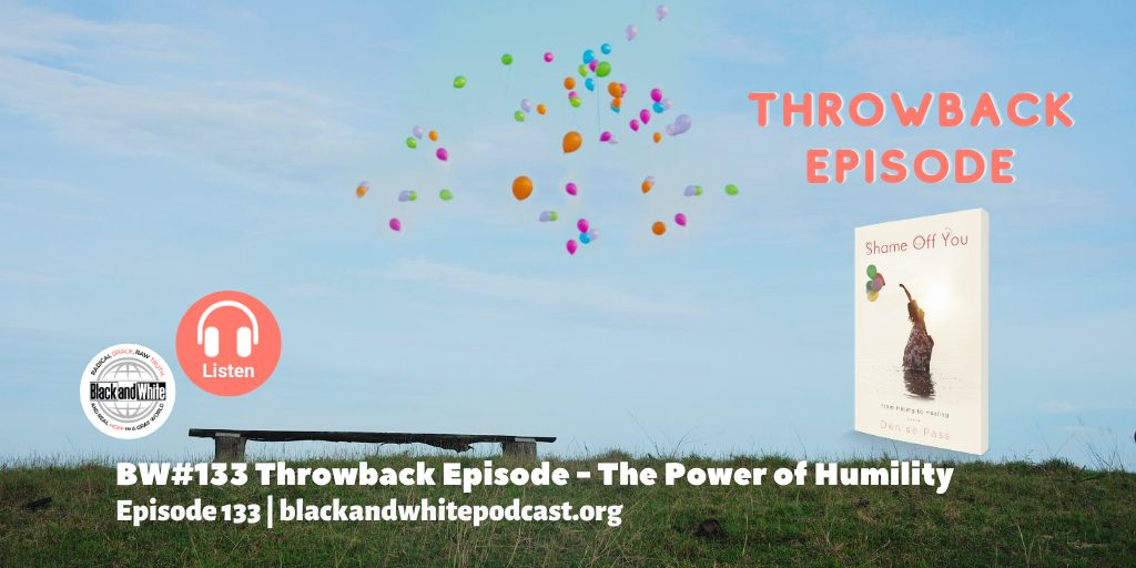 BW#133 Throwback Episode – The Power of Humility