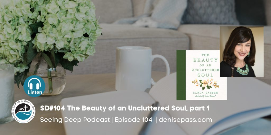 The Beauty of an Uncluttered Soul,
