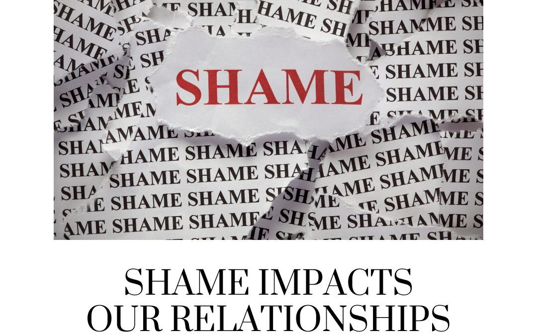 Removing Shame from our Relationships, part 1