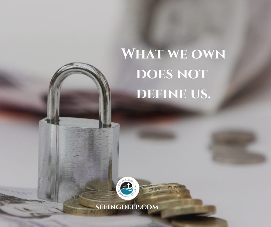 What we own doesn't define us